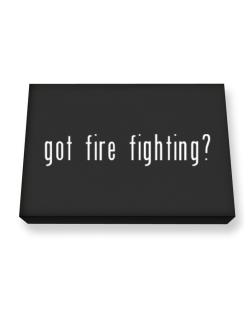 Got Fire Fighting? Canvas square