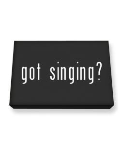 Got Singing? Canvas square
