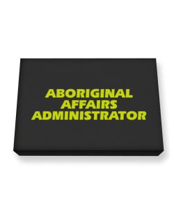 Aboriginal Affairs Administrator Canvas square