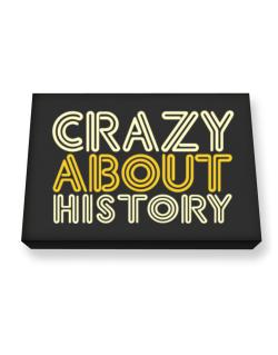 Crazy About History Canvas square