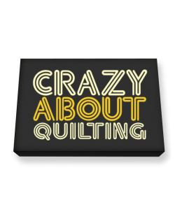 Crazy About Quilting Canvas square