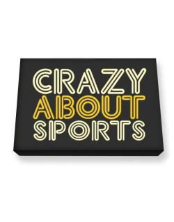 Crazy About Sports Canvas square
