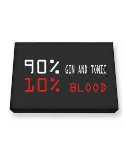 90% Gin And Tonic 10% Blood Canvas square