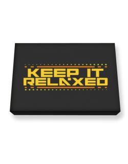 Keep It Relaxed Canvas square