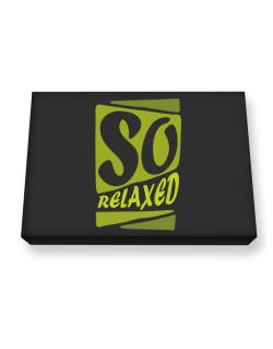 So Relaxed Canvas square