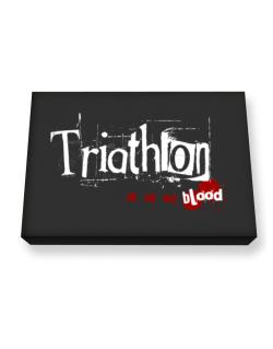 Triathlon Is In My Blood Canvas square