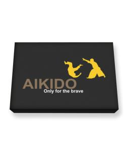 Aikido - Only For The Brave Canvas square