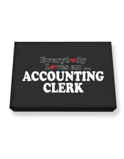 Everybody Loves An Accounting Clerk Canvas square
