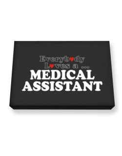 Everybody Loves A Medical Assistant Canvas square
