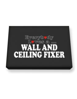 Everybody Loves A Wall And Ceiling Fixer Canvas square