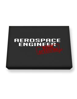 Aerospace Engineer With Attitude Canvas square