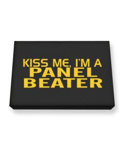 Kiss Me, I Am A Panel Beater Canvas square