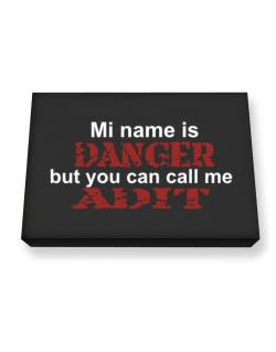 My Name Is Danger But You Can Call Me Adit Canvas square
