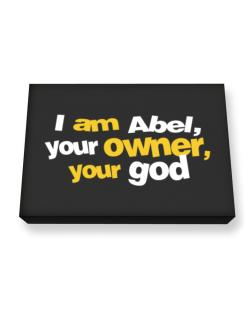 I Am Abel Your Owner, Your God Canvas square