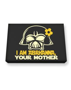 I Am Abrianna, Your Mother Canvas square