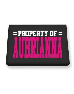 Property Of Aubrianna Canvas square