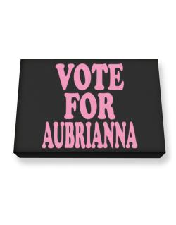 Vote For Aubrianna Canvas square