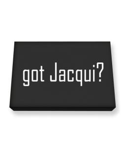 Got Jacqui? Canvas square