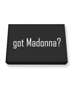 Got Madonna? Canvas square