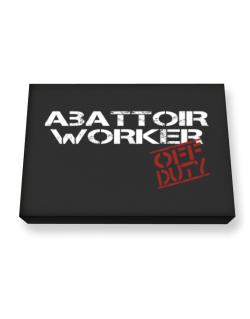 Abattoir Worker - Off Duty Canvas square