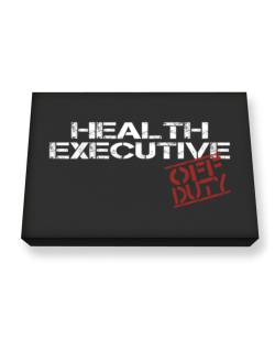 Health Executive - Off Duty Canvas square