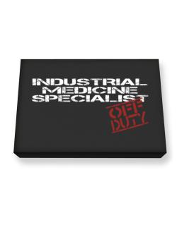 Industrial Medicine Specialist - Off Duty Canvas square