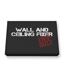 Wall And Ceiling Fixer - Off Duty Canvas square