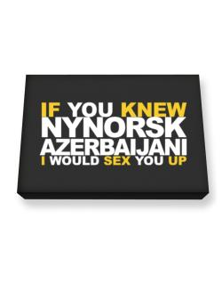 If You Knew Azerbaijani I Would Sex You Up Canvas square