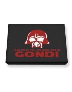 I Can Teach You The Dark Side Of Gondi Canvas square