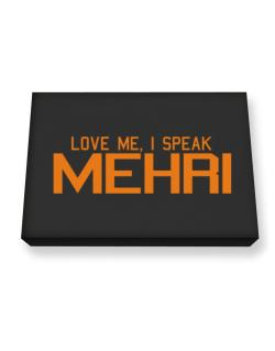 Love Me, I Speak Mehri Canvas square
