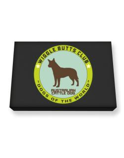 Australian Cattle Dog - Wiggle Butts Club Canvas square