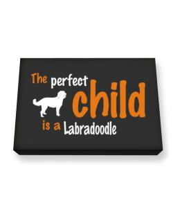 The Perfect Child Is A Labradoodle Canvas square