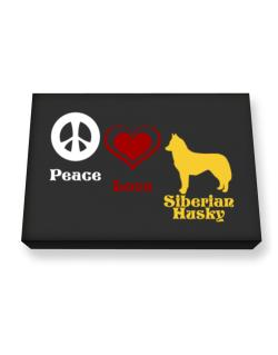 Peace, Love, Siberian Husky Canvas square