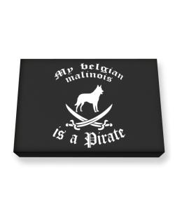 My Belgian Malinois Is A Pirate Canvas square