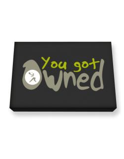 """  YOU GOT OWNED Pickleball  "" Canvas square"
