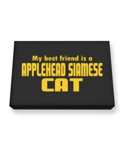 My Best Friend Is An Applehead Siamese Canvas square