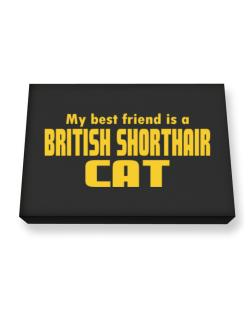 My Best Friend Is A British Shorthair Canvas square
