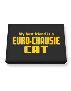 My Best Friend Is An Euro Chausie Canvas square