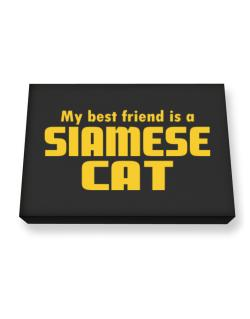 My Best Friend Is A Siamese Canvas square