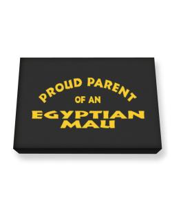 Proud Parent Of An Egyptian Mau Canvas square