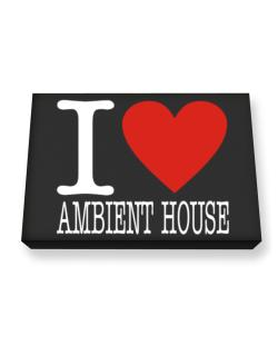 I Love Ambient House Canvas square