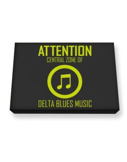 Attention: Central Zone Of Delta Blues Music Canvas square