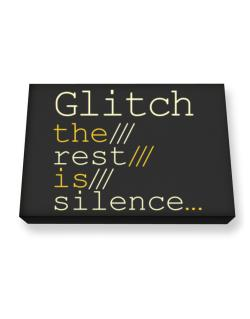 Glitch The Rest Is Silence... Canvas square