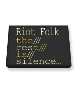 Riot Folk The Rest Is Silence... Canvas square
