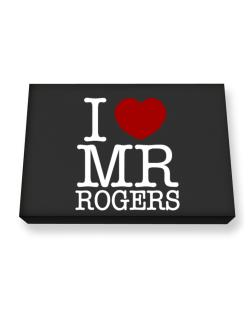 I Love Mr Rogers Canvas square