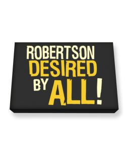 Robertson Desired By All! Canvas square