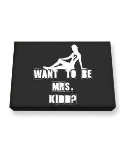 Want To Be Mrs. Kidd? Canvas square