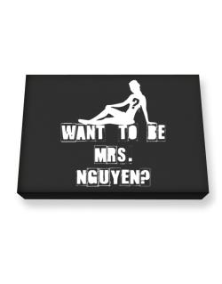 Want To Be Mrs. Nguyen? Canvas square