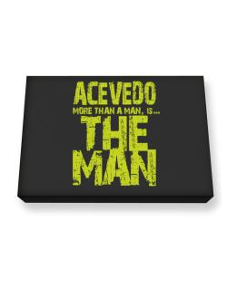 Acevedo More Than A Man - The Man Canvas square