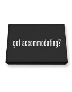 Got Accommodating? Canvas square